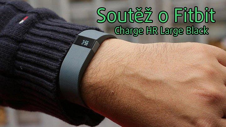 SOUTĚŽ: Fitbit Charge HR Large Black – Fitness náramek pro monitor aktivit.