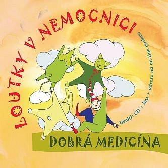 CD LOUTKY V NEMOCNICI Dobrá medicína