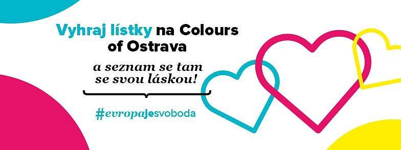 Vyhraj lístky na Colours of Ostrava #EvropaJeSvoboda
