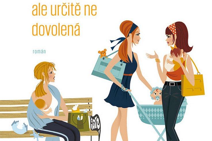 Vyhrajte humoristický román – Mateřská, ale určitě ne dovolená!