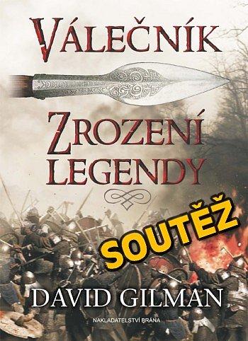SOUTĚŽ o knihu VÁLEČNÍK - Zrození legendy