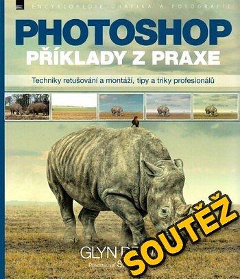 SOUTĚŽ o knihu PHOTOSHOP - příklady z praxe
