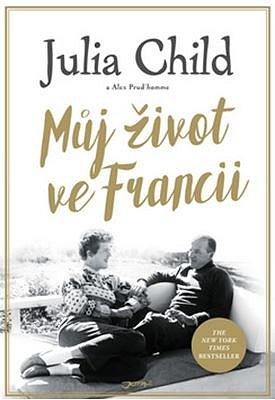 Soutěž o 3 výtisky knihy Můj život ve Francii