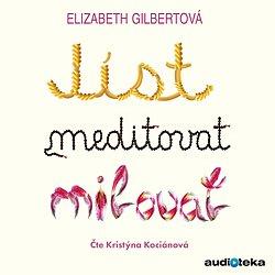 Soutěž o audioknihu: Jíst, meditovat, milovat.