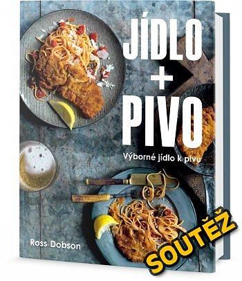 SOUTĚŽ o knihu JÍDLO + PIVO: Výborné jídlo k pivu