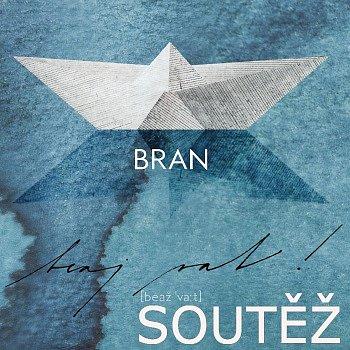SOUTĚŽ o nové album skupiny BRAN - BEAJ VAT!