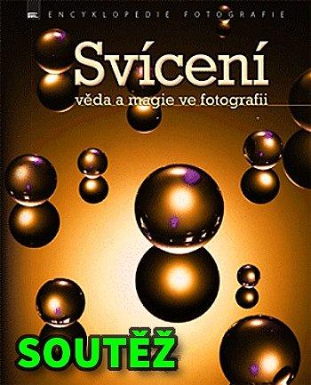 SOUTĚŽ o fotografickou knihu SVÍCENÍ - věda a magie ve fotografii