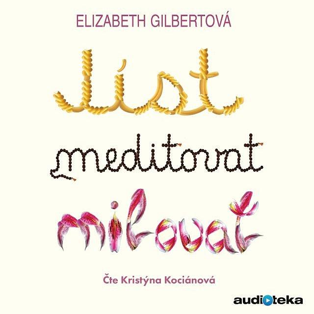 Vyhrajte k poslechu audioknihu Jíst, meditovat, milovat