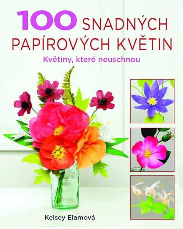 Kniha 100 snadných papírových květin pro tři soutěžící!