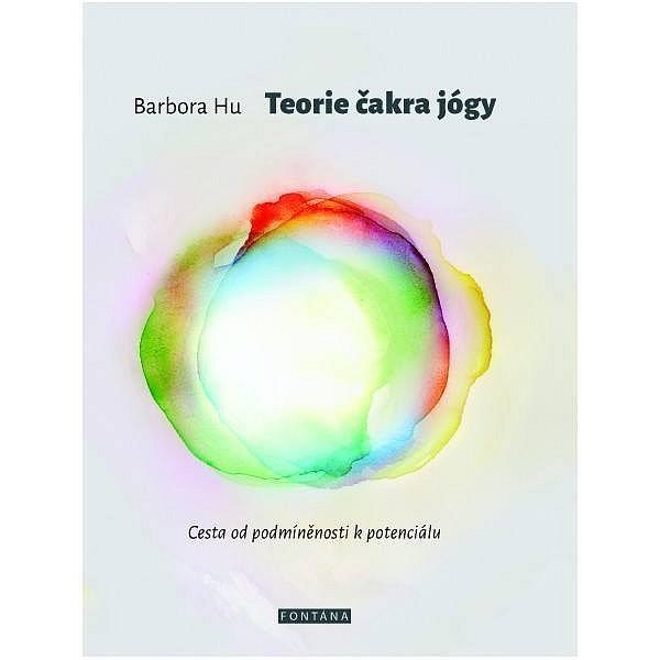 Vyhrajte knihu Teorie čakra jógy, cesta od podmíněnosti k potenciálu