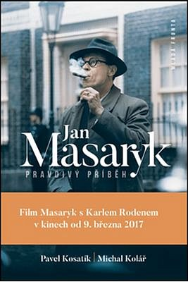 Soutěž o 3 výtisky knihy Jan Masaryk - Pravdivý příběh