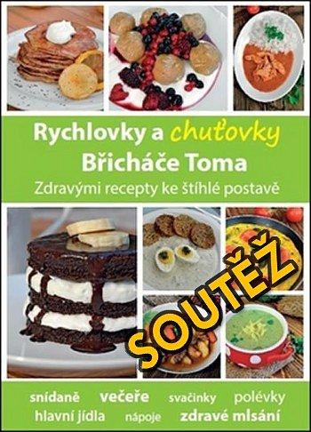 SOUTĚŽ o kuchařku Rychlovky a chuťovky Břicháče Toma