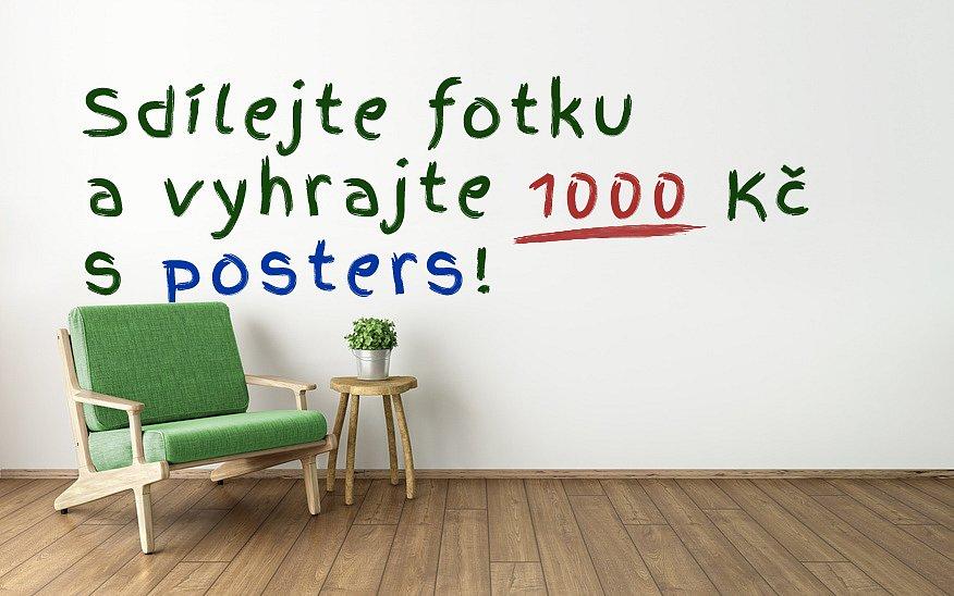 Sdílejte fotku a vyhrajte poukaz na 1000 Kč na Posters.cz!