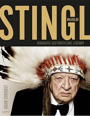 Soutěž o 3 knihy Miloslav Stingl: Biografie cestovatelské legendy