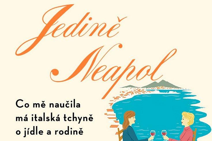 Vyhrajte knihu o jídle a životě v Itálii Jedině Neapol