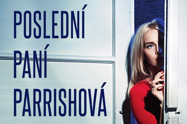 Vyhrajte tři thrillery Poslední paní Parrishová