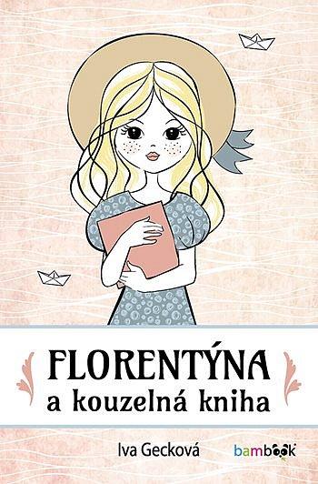 Soutěž o knihu Florentýna a kouzelná kniha