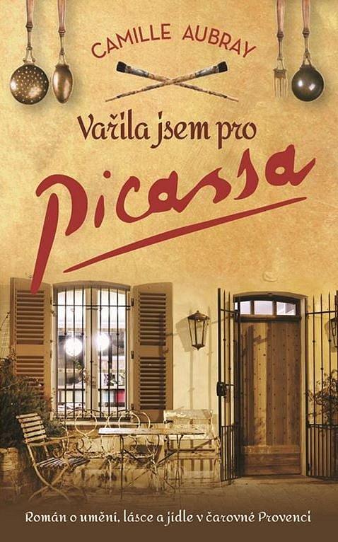 Soutěž o 3 knihy Vařila jsem pro Picassa