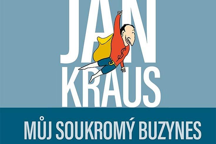 Vyhrajte tři osobní zpovědi Jan Kraus: Můj soukromý buzynes