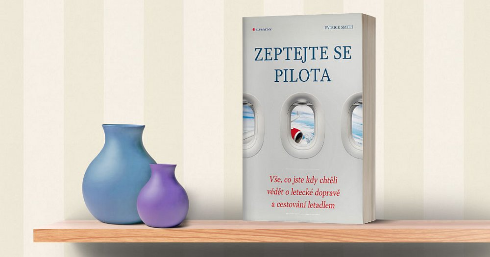 Soutěž o 5 výtisků knihy Zeptejte se pilota
