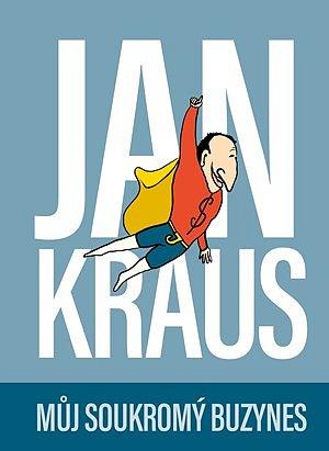Soutěž o knihu Jan Kraus: Můj soukromý buzynes