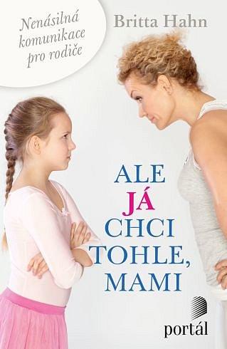 Soutěž o tři knihy Ale já chci tohle, mami