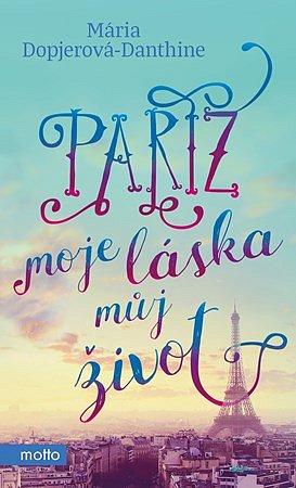 Soutěž o knihu Paříž, moje láska, můj život