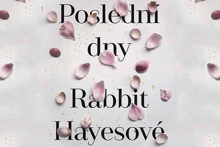 Vyhrajte dvě knihy Poslední dny Rabbit Hayesové