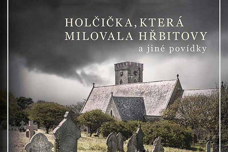 Vyhrajte tři knihy Holčička, která milovala hřbitovy a jiné povídky