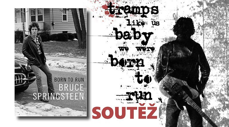 SOUTĚŽ o autobiografii Bruce Springsteena Born to Run