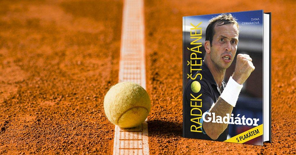 Soutěž o 3 výtisky knihy Radek Štěpánek - Gladiátor