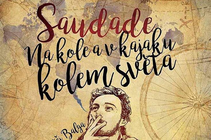 Vyhrajte tři knihy Saudade – Na kole a v kajaku kolem světa