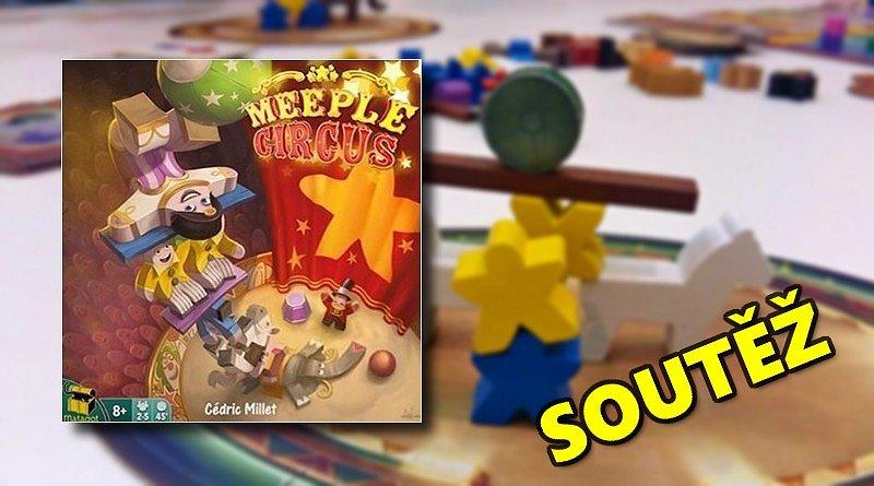 SOUTĚŽ o rodinnou hru MEEPLE CIRCUS