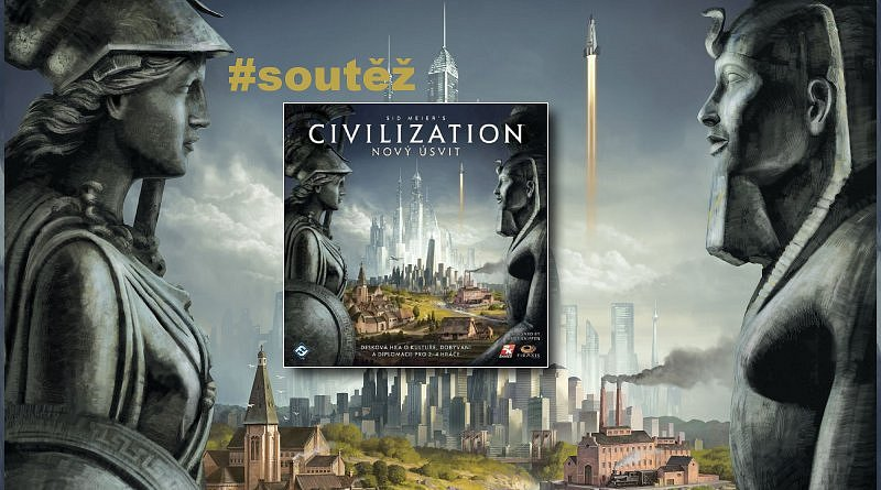 SOUTĚŽ o strategickou deskovou hru Sid Meiers's CIVILIZATION: Nový úsvit