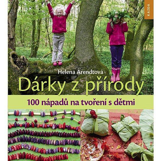 Soutěž o knihu Dárky z přírody. 100 nápadů na tvoření s dětmi