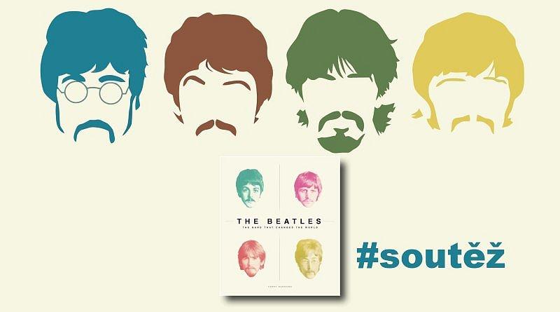 SOUTĚŽ o knihu The Beatles – Kapela, která změnila svět