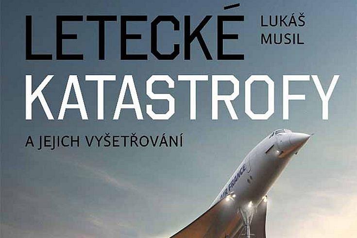 Vyhrajte dvě knihy Letecké katastrofy a jejich vyšetřování