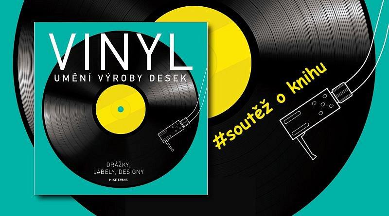 SOUTĚŽ o knihu Vinyl: Umění výroby desek