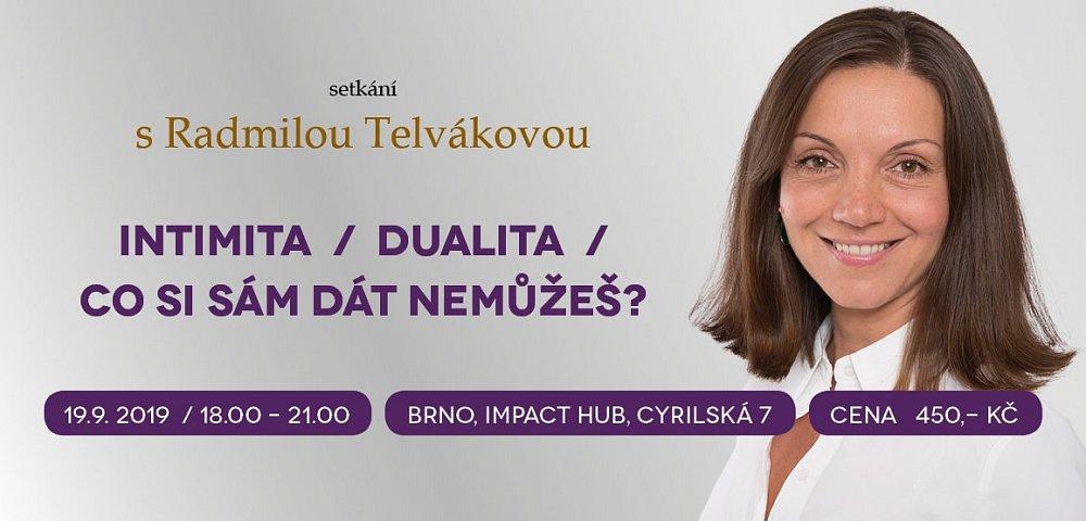 SOUTĚŽ o 2 vstupenky na akci INTIMITA / DUALITA / CO SI SÁM DÁT NEMŮŽEŠ s Radmilou Telvákovou!