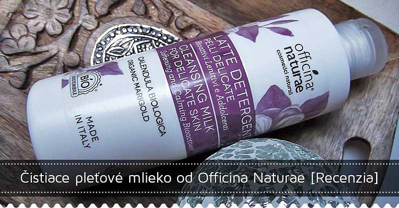 Súťaž o čistiace pleťové mlieko od Officina Naturae