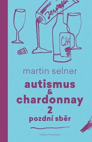 Soutěž o knihu Autismus & Chardonnay 2: Pozdní sběr