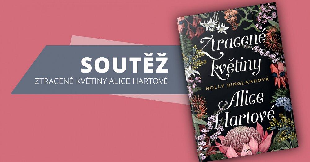 Soutěž o 3 výtisky knihy Ztracené květiny Alice Hartové