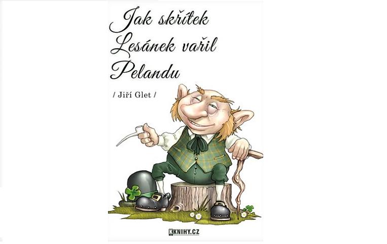 Soutěž o pohádkovou knížku Jak skřítek Lesánek vařil Pelandu