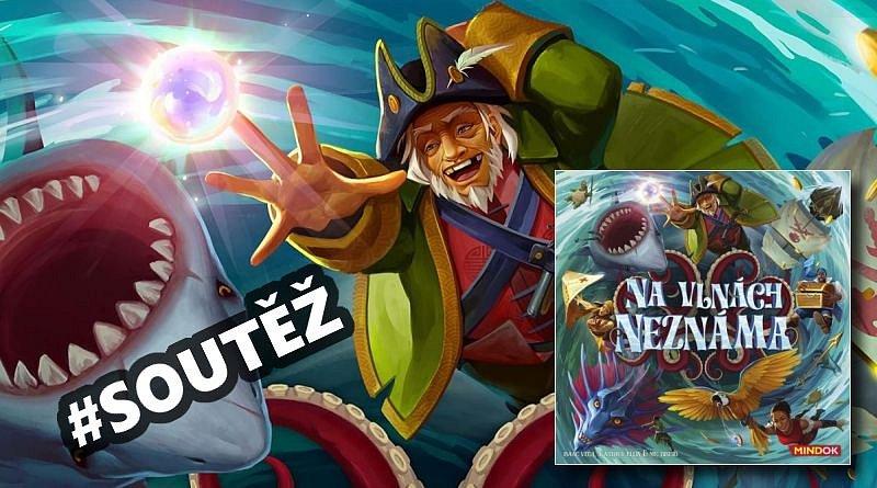 SOUTĚŽ o fantasy pirátskou hru NA VLNÁCH NEZNÁMA
