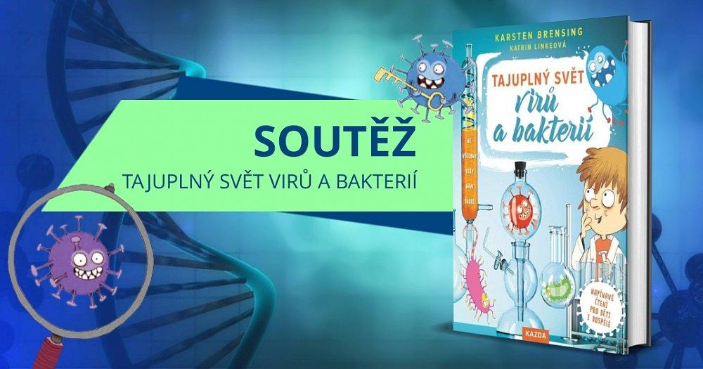 Soutěž o 3 výtisky knihy Tajuplný svět virů a bakterií
